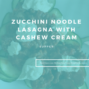 ZUCCHINI NOODLE LASAGNA WITH CASHEW CREAM BY MARIE TOWER AT MARIETOWER.COM